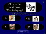 click on the music icon who is singing