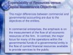 expendability of resources versus capital maintenance objectives