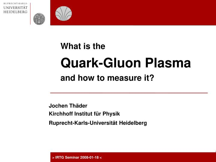 what is the quark gluon plasma and how to measure it n.