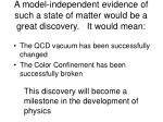 a model independent evidence of such a state of matter would be a great discovery it would mean