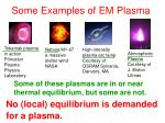 some examples of em plasma