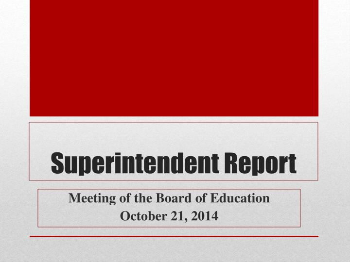 superintendent report n.