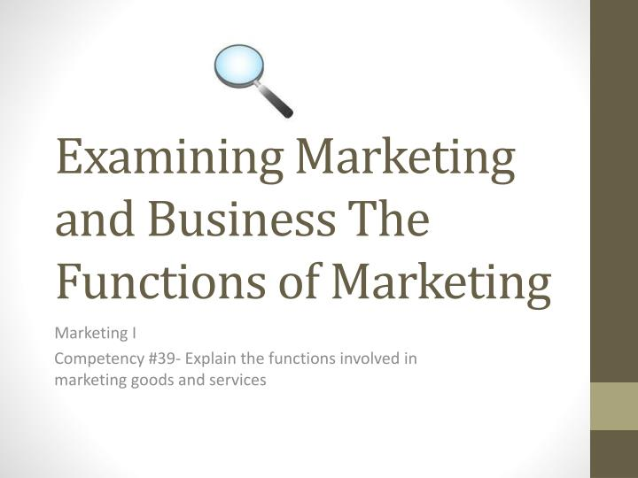 examining marketing and business the functions of marketing n.