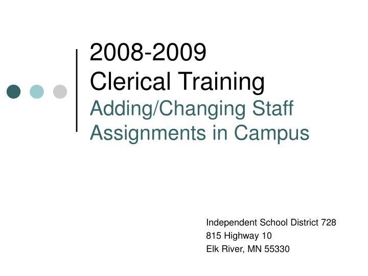 2008 2009 clerical training adding changing staff assignments in campus n.