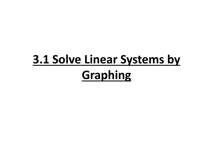 3 1 solve linear systems by graphing n.
