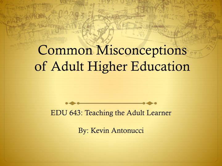 common misconceptions of adult higher education n.
