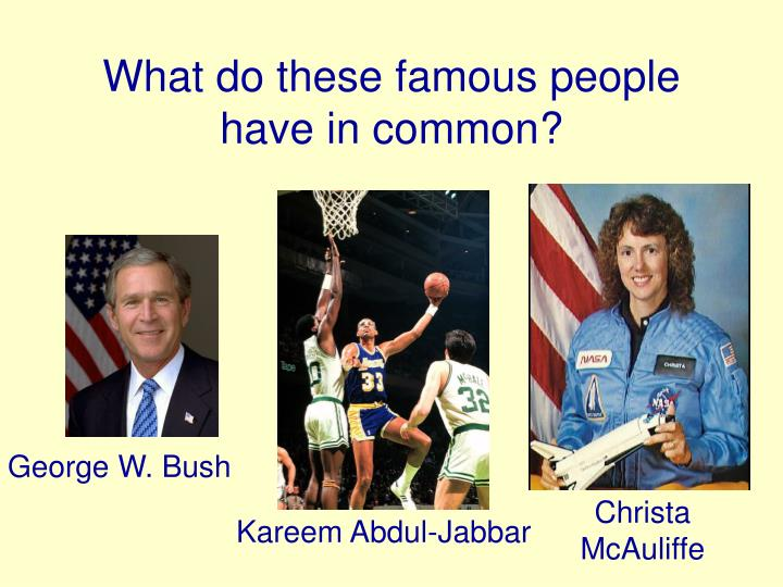 what do these famous people have in common n.