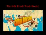 the silk road trade route