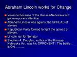 abraham lincoln works for change