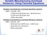 variable manufacturing overhead variances using factored equations