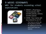 9 weeks giveaways who for students exceeding school expectations