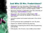 just who is mrs frederickson