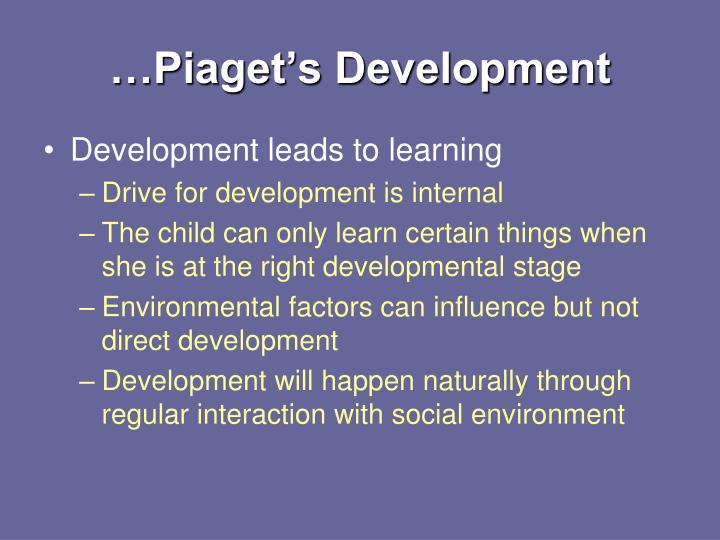 …Piaget's Development