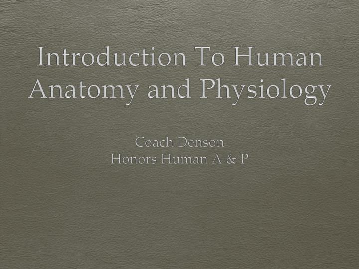 introduction to human anatomy and physiology n.