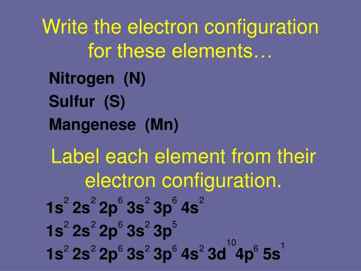 write the electron configuration for these elements n.