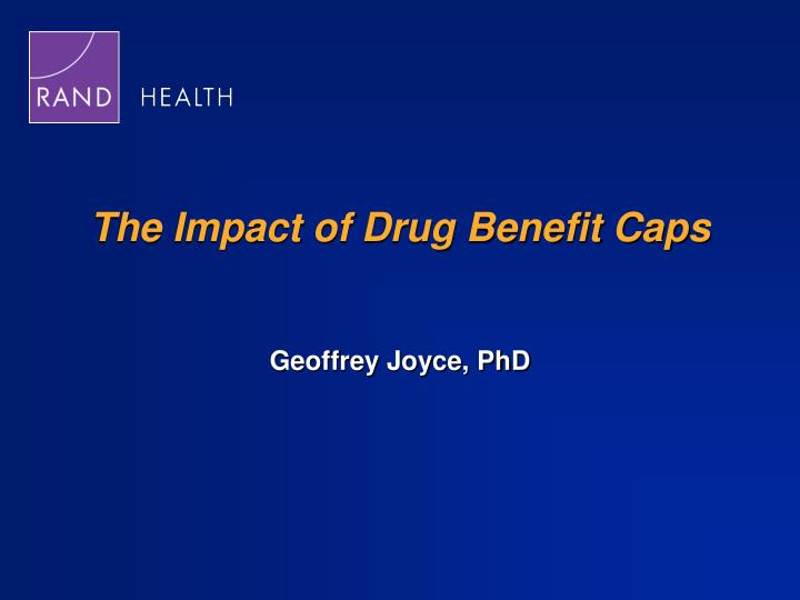 the impact of drug benefit caps n.