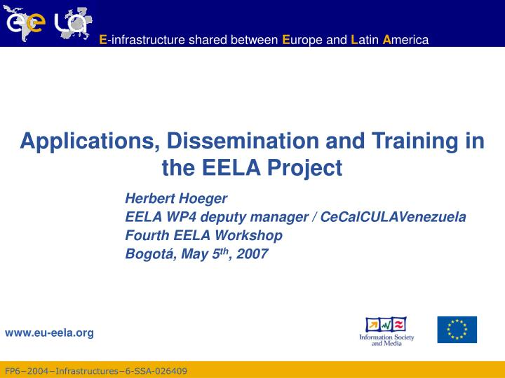applications dissemination and training in the eela project n.