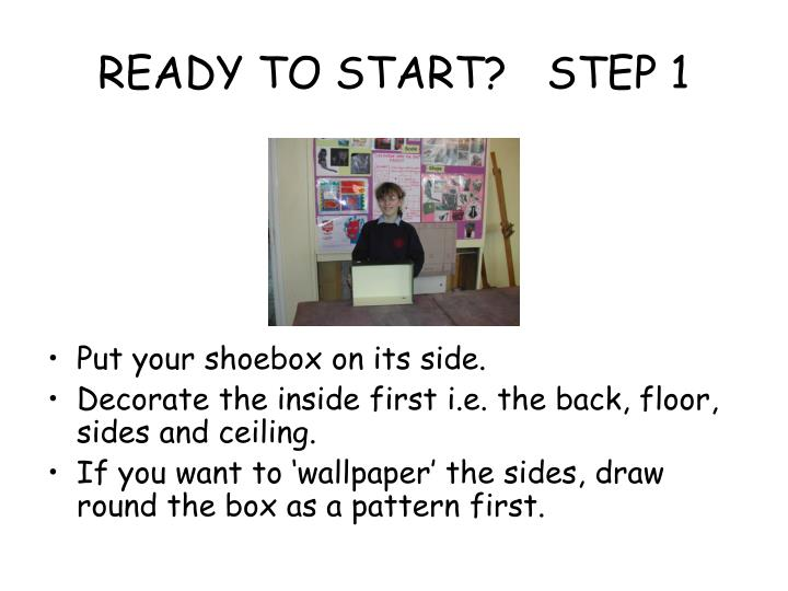 READY TO START?   STEP 1