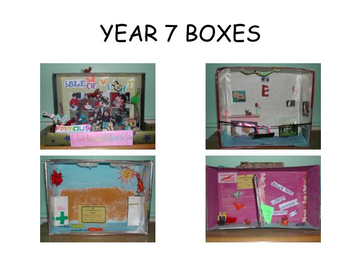 YEAR 7 BOXES