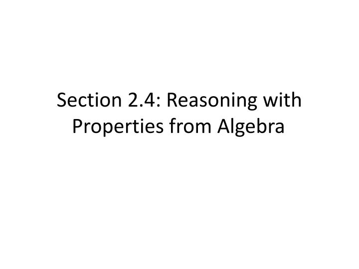 section 2 4 reasoning with properties from algebra n.