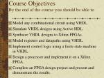 course objectives by the end of the course you should be able to