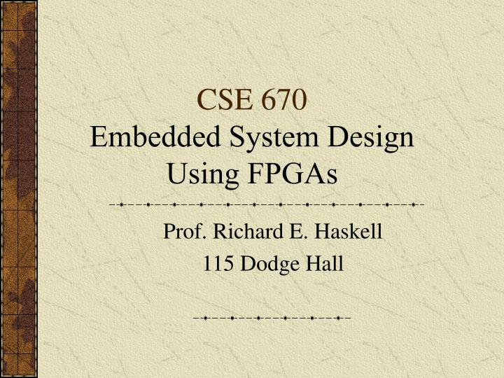 cse 670 embedded system design using fpgas n.