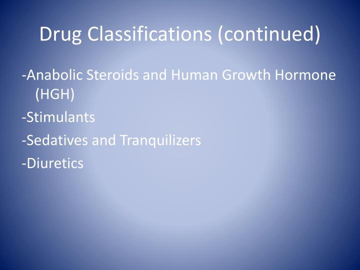 Drug Classifications (continued)