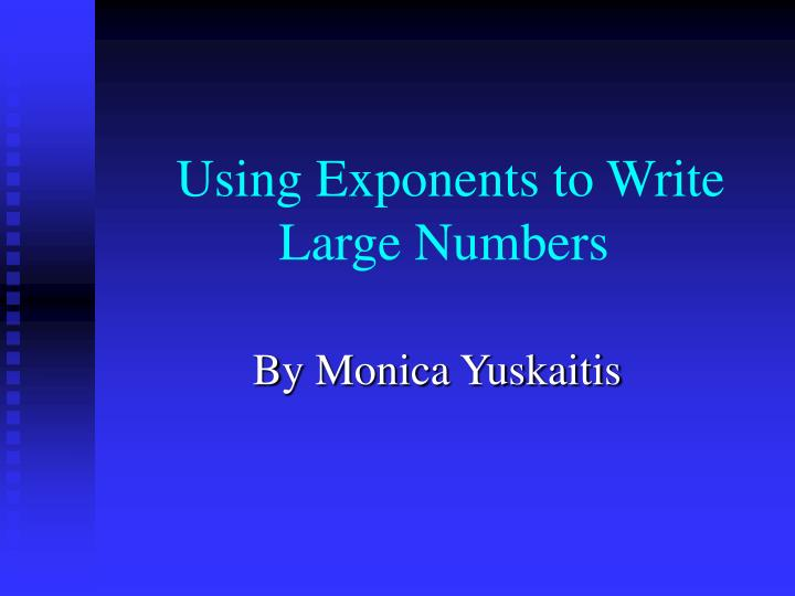 using exponents to write large numbers n.