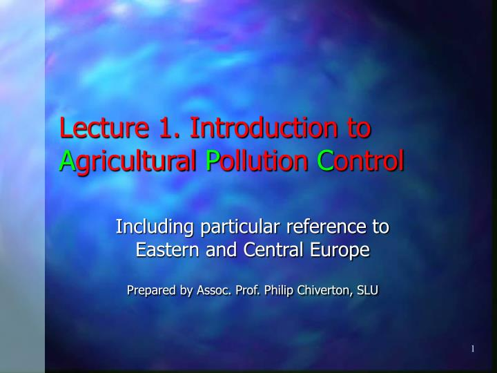 lecture 1 introduction to a gricultural p ollution c ontrol n.