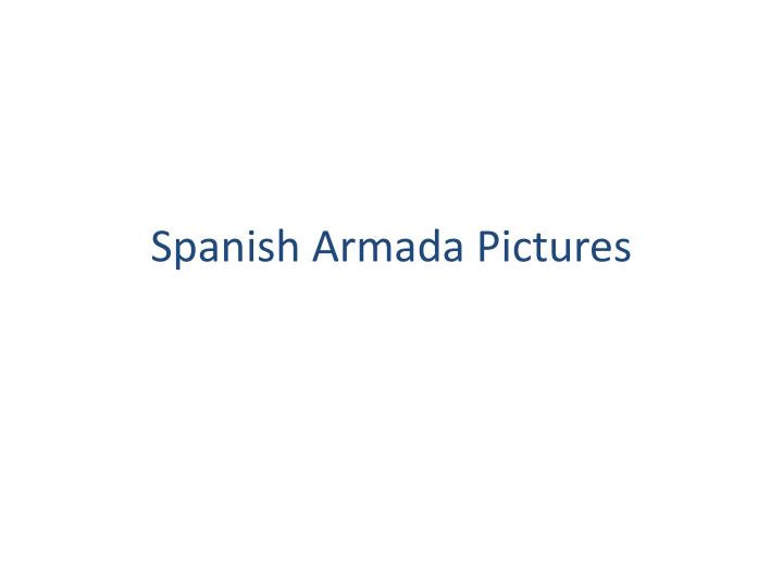 spanish armada pictures n.