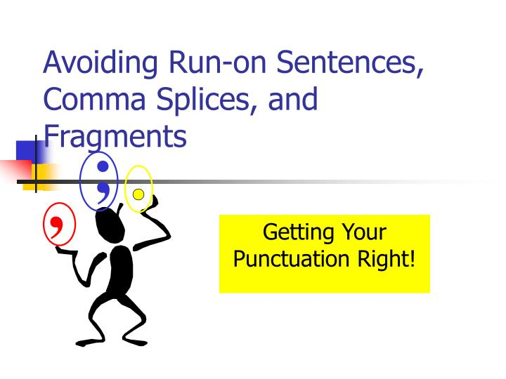 avoiding run on sentences comma splices and fragments n.