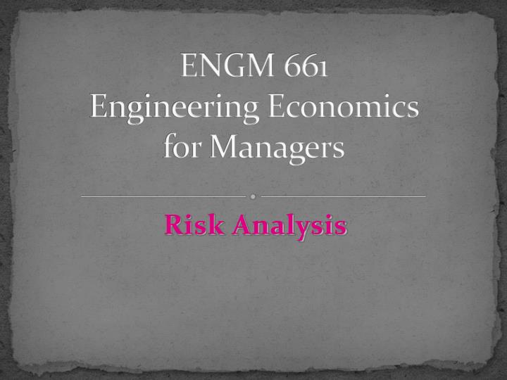 engm 661 engineering economics for managers n.