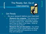 the ready set go of interviewing