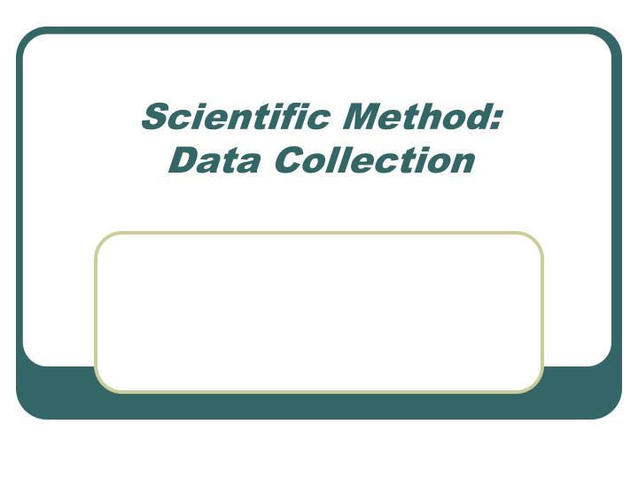 scientific method data collection n.