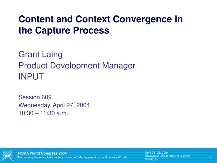 content and context convergence in the capture process n.