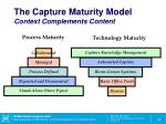the capture maturity model context complements content1
