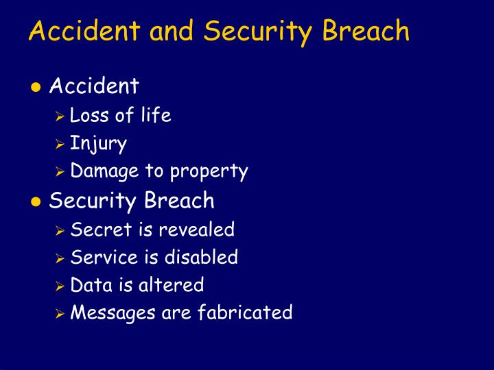 Accident and Security Breach