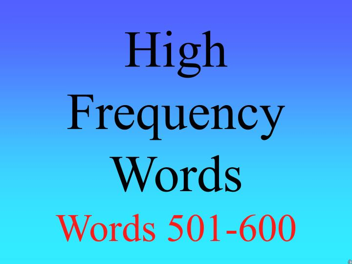 high frequency words words 501 600 n.