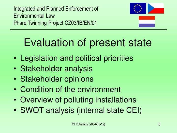 Evaluation of present state