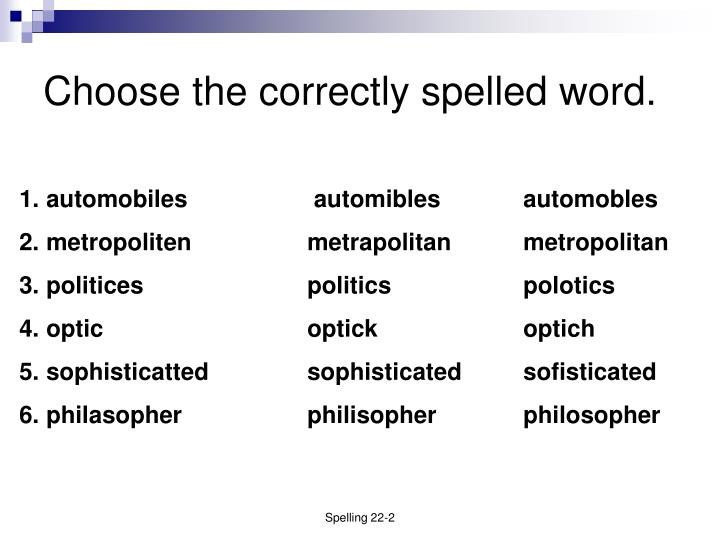 choose the correctly spelled word n.