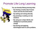 promote life long learning