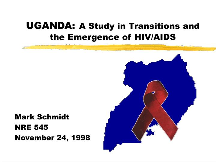 uganda a study in transitions and the emergence of hiv aids n.