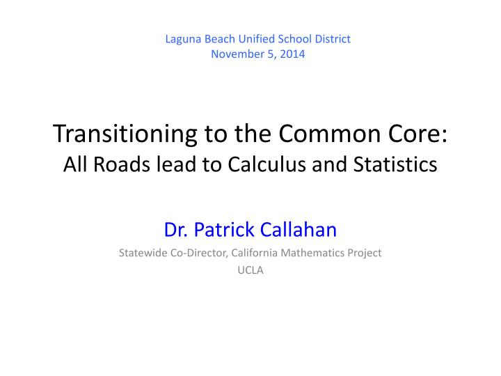 transitioning to the common core all roads lead to calculus and statistics n.
