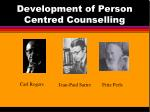 development of person centred counselling1