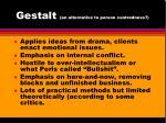 gestalt an alternative to person centredness