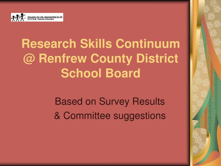 research skills continuum @ renfrew county district school board n.