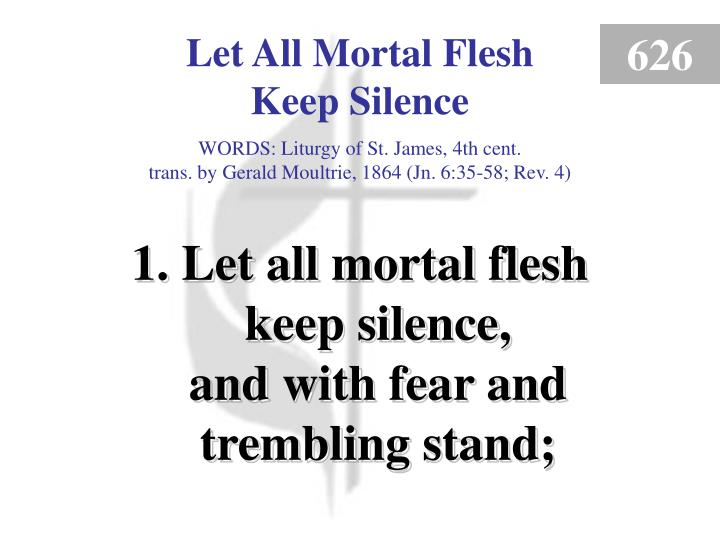let all mortal flesh keep silence 1 n.