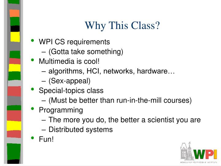 Why This Class?