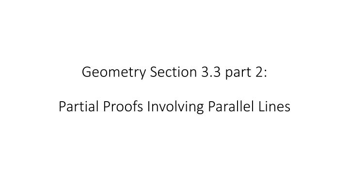 geometry section 3 3 part 2 partial proofs involving parallel lines n.