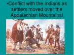 conflict with the indians as settlers moved over the appalachian mountains